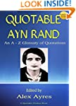 QUOTABLE AYN RAND: An A to Z Glossary...