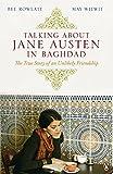 Bee Rowlatt Talking About Jane Austen in Baghdad: The True Story of an Unlikely Friendship