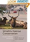 Wildlife Habitat Conservation: Concep...