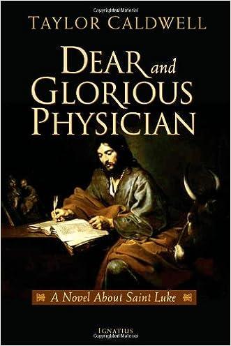 Dear and Glorious Physician: A Novel about Saint Luke
