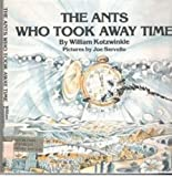 The ants who took away time (0385123671) by Kotzwinkle, William