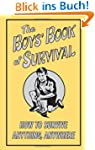 Boys' Book of Survival: How to Surviv...