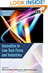 Innovation in Low-tech Firms and Indu...