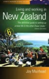img - for Living And Working In New Zealand, 6th Edition: The definitive guide to setting up a new life in the other Down Under: How to Build a New Life in New Zealand by Joy Muirhead (19-Dec-2003) Paperback book / textbook / text book