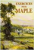echange, troc Albert Levine - Exercices pour Maple