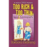 Too Rich and Too Thin: Not an Autobiographyby Barbara Deshong