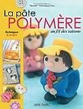 echange, troc Véronique Pou - La pâte polymère au fil des saisons