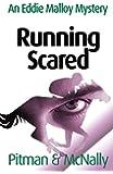 Running Scared: 4 (The Eddie Malloy Series)