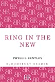 Phyllis Bentley Ring in the New (Bloomsbury Reader)