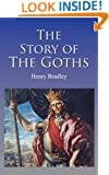 The Story of the Goths (Illustrated)