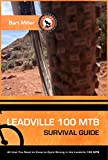 img - for Leadville 100 MTB Survival Guide: All That You Need to Know to Survive the Leadville 100 MTB book / textbook / text book