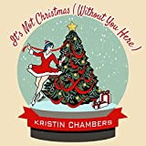 It's Not Christmas (Without You Here)