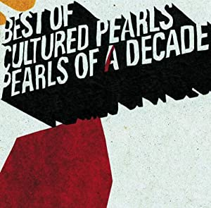 Cultured Pearls - Pearls Of A Decade: Best Of Cultured Pearls