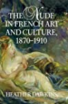The Nude in French Art and Culture, 1...