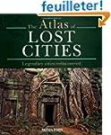 Atlas of Lost Cities: Legendary Citie...