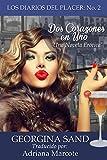 Los Diarios Del Placer No. 2: Dos Corazones en Uno: Una Novela Erotique