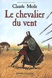 """Afficher """"Le Chevalier du vent"""""""