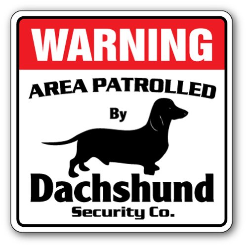 Dachshund Security Sign Area Patrolled By Pet Signs front-89581