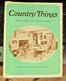 Country Things From the Pages of The Magazine, Antiques