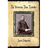 The Victorian Time Travellerby James D. Quinton