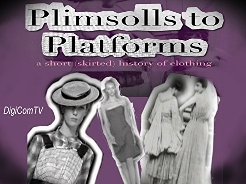 Plimsolls To Platforms - A Short History of Fashion - Season 1