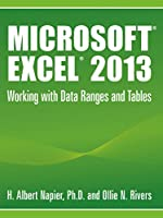 Microsoft Excel 2013: Working with Data Ranges and Tables