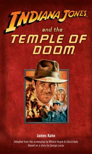 Indiana Jones and the Temple of Doom, by James Kahn