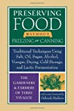 Preserving Food Without Freezing or Canning: Traditional Techniques Using Salt, Oil, Sugar, Alcohol, Vinegar, Drying, Cold Storage, and Lactic Fermentation (1933392592) by Gardeners and Farmers of Centre Terr