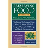 Preserving Food Without Freezing or Canning: Traditional Techniquesby The Gardeners and...