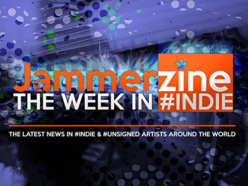 Jammerzine's The Week In #Indie - Season 2