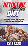 KETOGENIC DIET FOR LESS: 21 Cost Effective Recipes to Lose Weight Fast & Feel Alive