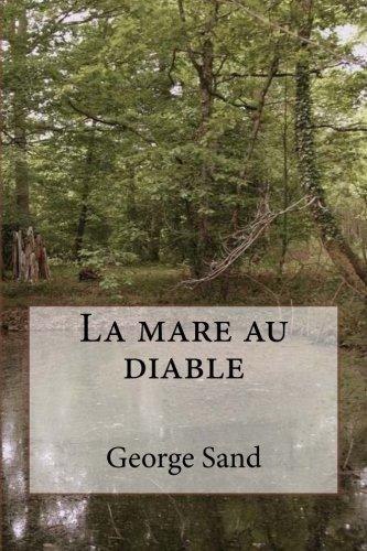 La mare au diable (Les romans de George sand) (Volume 32) (French Edition)