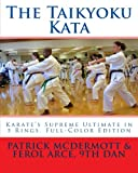 img - for The Taikyoku Kata: Karate's Supreme Ultimate in 5 Rings, Full-Color Edition book / textbook / text book