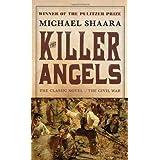The Killer Angels: The Classic Novel of the Civil War (Civil War Trilogy) ~ Michael Shaara