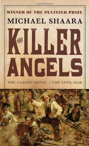 The Killer Angels: The Classic Novel of the Civil War...