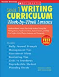 Writing Curriculum: Week-By-Week Lessons: Grade 1: Standards-Based Lessons That Guide Students Through the Writing Process, Teach Conventions, Explore ... and Paragraphs (Grade 1 Writing Curriculum)