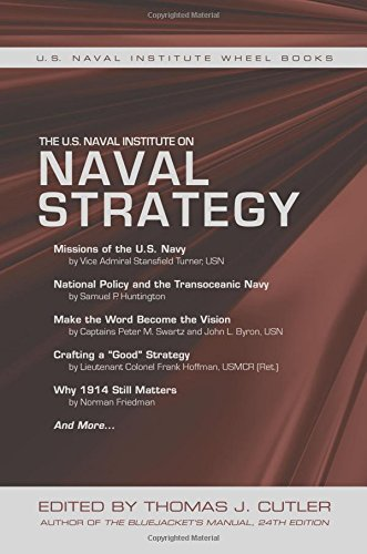 The U.S. Naval Institute on Naval Strategy (Naval Institute Wheel Books)