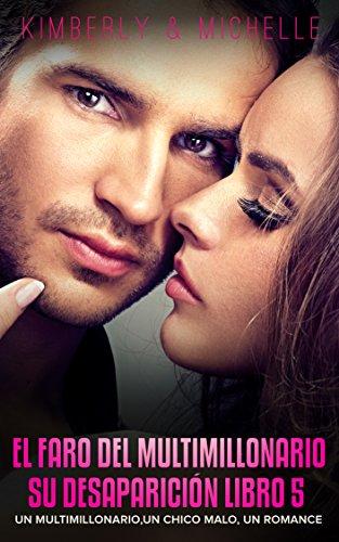 Erotica Romantica: El faro del Multimillonario (Un multimillonario, un chico malo, un romance  Libro 5 Su Desaparición) (Romance de Suspenso de un Multimillonario