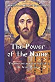 img - for The Power of the Name: The History and the Practices of the Jesus Prayer book / textbook / text book
