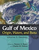img - for Gulf of Mexico Origin, Waters, and Biota: Volume 3, Geology (Harte Research Institute for Gulf of Mexico Studies Series) book / textbook / text book