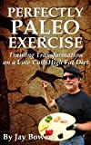img - for Perfectly Paleo Exercise: Training Transformation on a Low Carb High Fat Diet book / textbook / text book