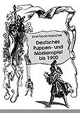 Image de Deutsches Puppen- und Maskenspiel bis 1900