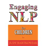 Nlp for Children (Engaging NLP)by Judy Bartkowiak