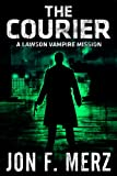 The Courier: A Lawson Vampire Mission (The Lawson Vampire Series)