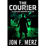 The Courier: A Lawson Vampire Mission (The Lawson Vampire Series)by Jon F.  Merz