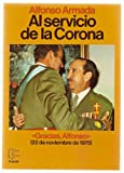 img - for Al servicio de la Corona (Serie La Historia viva) (Spanish Edition) book / textbook / text book
