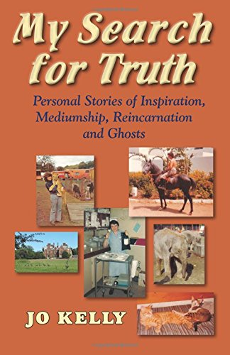 My Search for Truth: Personal Stories of Inspiration, Mediumship, Reincarnation and Ghosts
