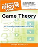 The Complete Idiot's Guide to Game Theory (Idiot's Guides)