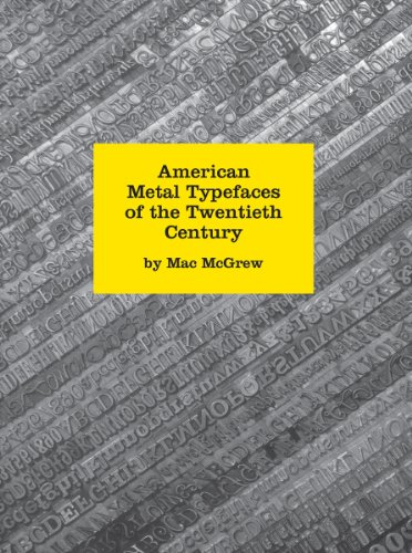 American Metal Typefaces of the Twentieth Century, 2nd Revised Edition