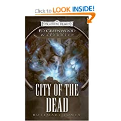 City of the Dead: Ed Greenwood Presents Waterdeep by Rosemary Jones